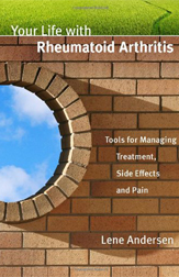 Your Life with Rheumatoid Arthritis:<br/>  Tools for Managing Treatment, Side Effects and Pain